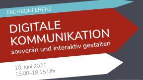 Fachkonferenz: Digitale Kommunikation souverän und interaktiv gestalten.
