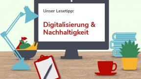 Digitale Lesezeit: Digitalisierung & Nachhaltigkeit